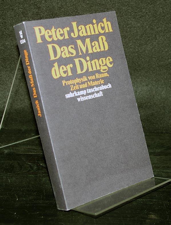 Das Maß der Dinge. Protophysik von Raum, Zeit und Materie. Von Peter Janich. (= Suhrkamp Taschenbuch Wissenschaft, Band 1334). 1. Auflage.