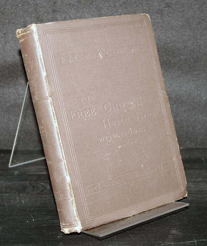The Free Church Hymn Book. With Tunes. The harmonies revised by Edward J. Hopkins.