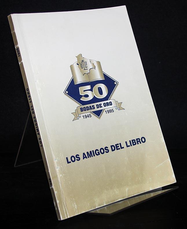 Los amigos del libro. 50 bodas de oro 1945-1995.