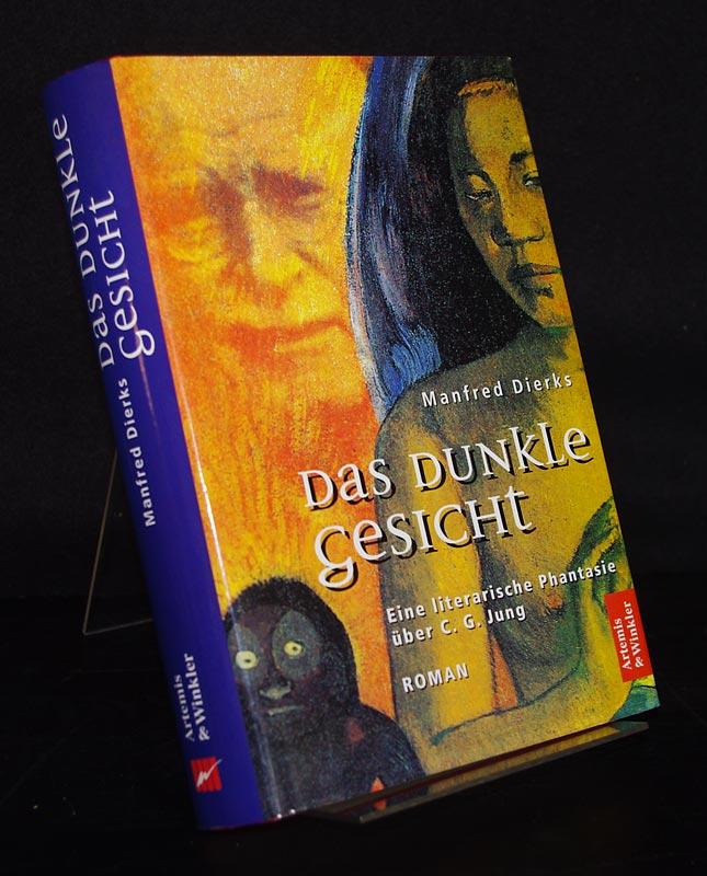 Das dunkle Gesicht. Eine literarische Phantasie über C. G. Jung ; Roman.