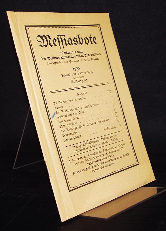 Messiasbote. Nachrichtenblatt der Berliner landeskirchlichen Judenmission: 1933, 3. und 4. Heft (Doppelheft), 28. Jahrgang. Herausgegeben von D. Keßler.