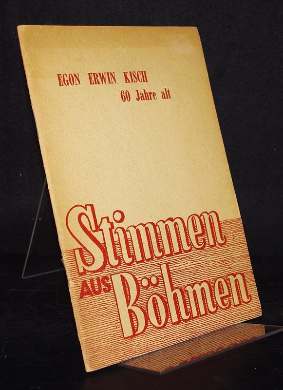 Egon Erwin Kisch zum 60. Geburtstag. (Schriftenreihe der Vertretung der demokratischen Deutschen aus der Tschechoslowakei).