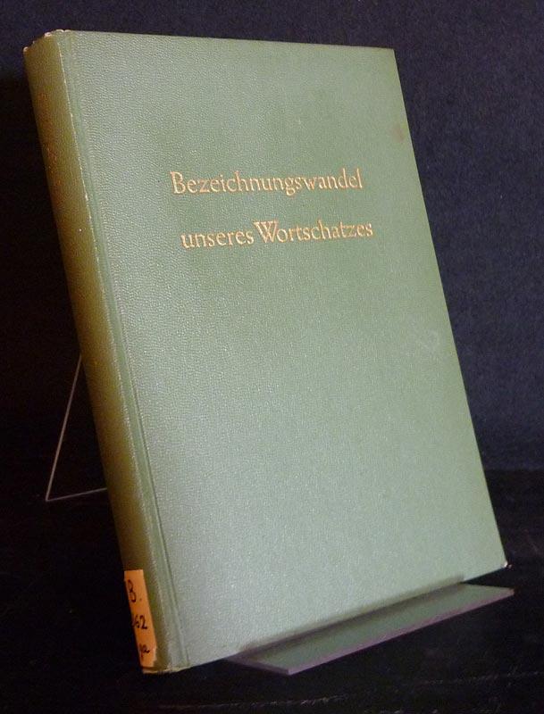 Bezeichnungswandel unseres Wortschatzes. Ein Blick in das Seelenleben der Sprechenden. Von Franz Dornseiff. 6. neubearbeitete Auflage von Albert Waag.