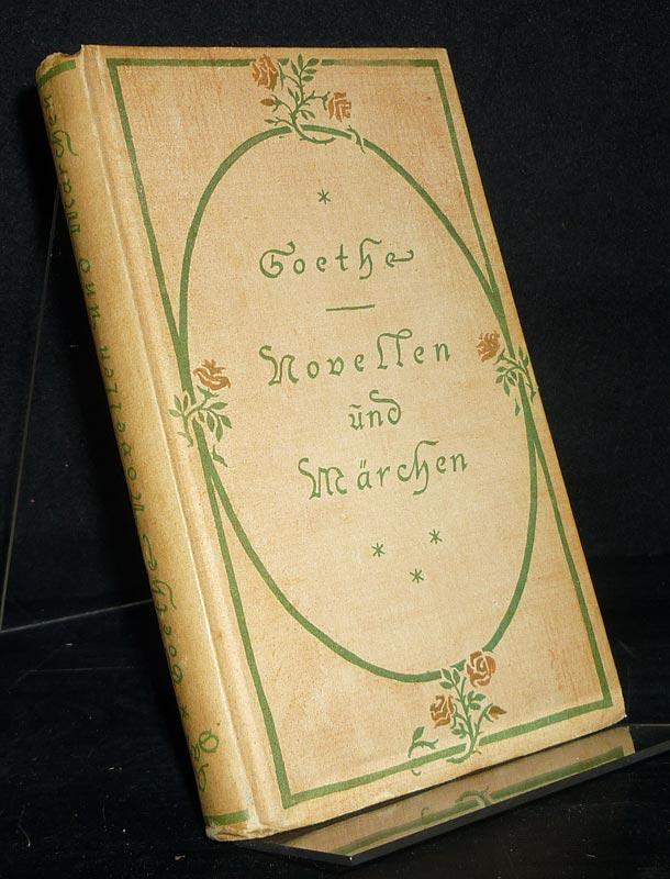 Goethe, Johann Wolfgang von: Novellen unbd Märchen. Von [Johann Wolfgang von] Goethe. Mit einem Nachwort von Paul Stöcklein.