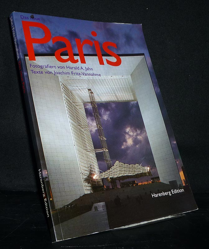 Das neue Paris. Fotografiert von Harald A. Jahn. Texte von Joachim Fritz-Vannahme. Überarbeitete Ausgabe des gleichnamigen bibliophilen Taschenbuchs, Neuausgabe.