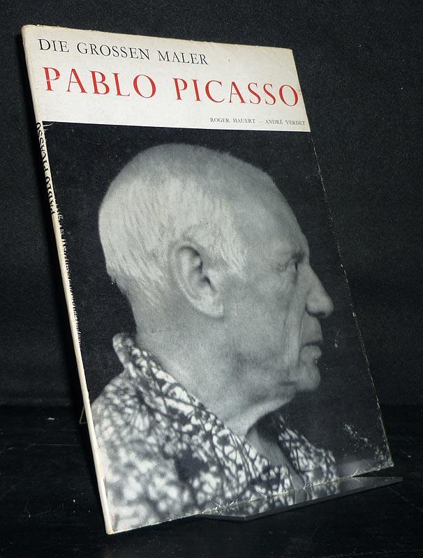 Hauert, Roger und André Verdet: Pablo Picasso. Bilder von Roger Hauert, Text von André Verdet. (Die großen Maler).