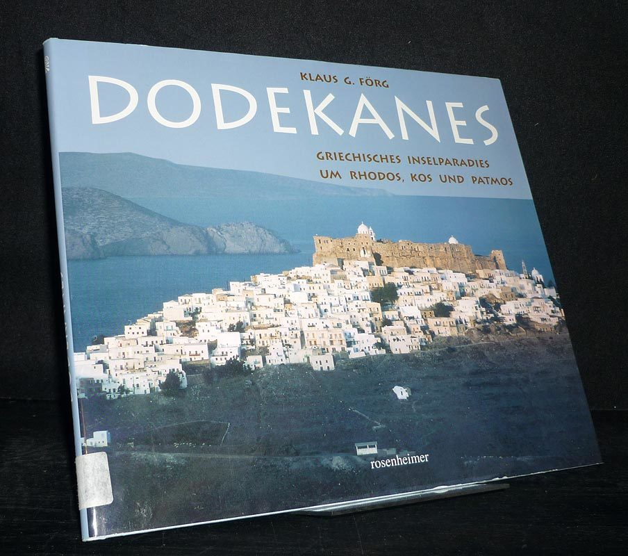 Dodekanes. Griechisches Inselparadies um Rhodos, Kos und Patmos. [Von Klaus G. Förg].