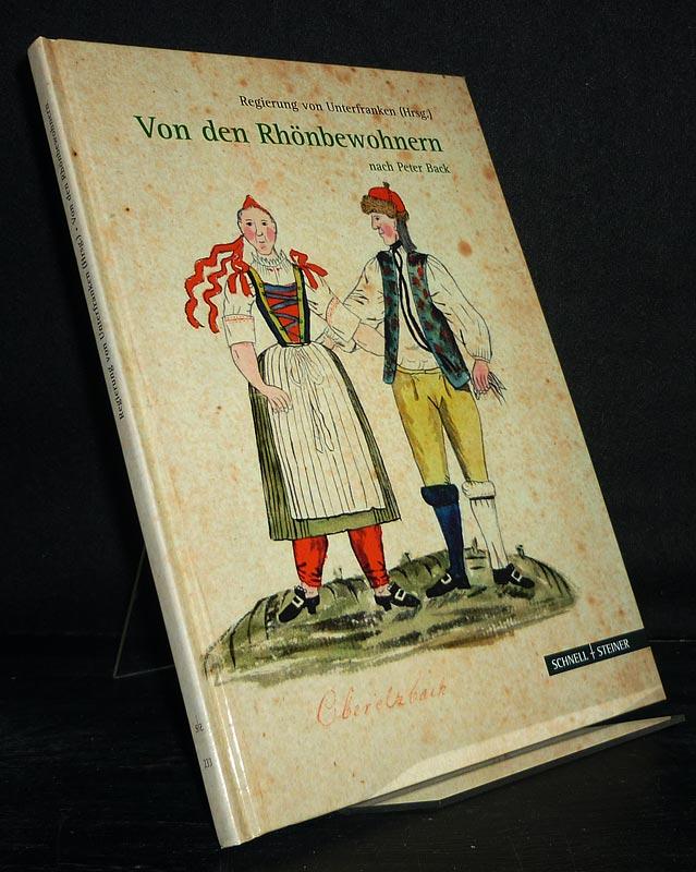 Von den Rhönbewohnern nach Peter Back. Herausgegeben von der Regierung von Unterfranken in Zusammenarbeit mit Wolfgang Brückner, Siegfried Wenisch und Erich Wimmer.