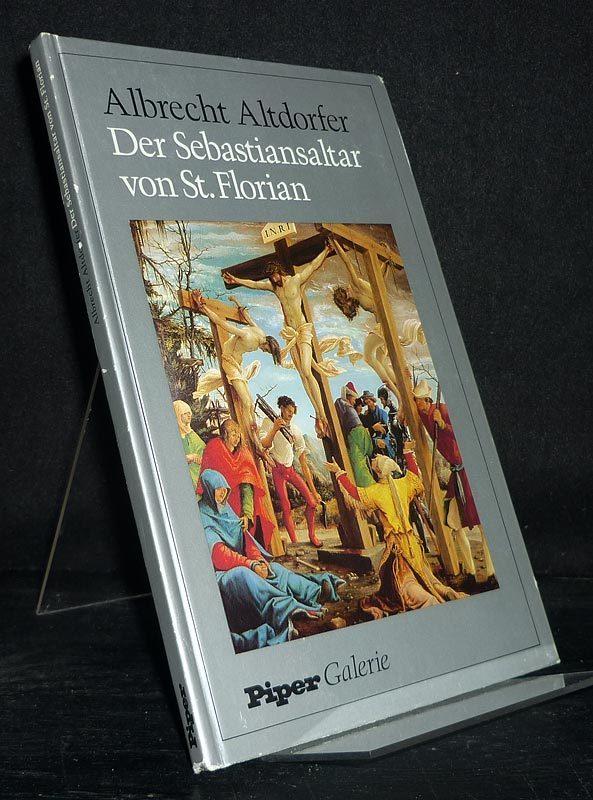 Albrecht Altdorfer. Der Sebastiansaltar von St. Florian. [Von Albrecht Altdorfer].