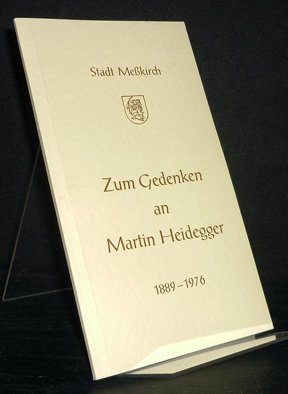 Gedenkschrift der Stadt Meßkirch an ihren Sohn und Ehrenbürger Professor Martin Heidegger.
