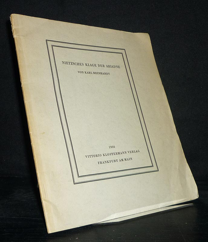 Nietzsches Klage der Ariadne. [Von Karl Reinhardt].