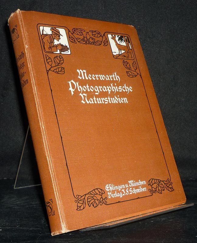 Photographische Naturstudien. Eine Anleitung für Amateure und Naturfreunde. [Von H. Meerwarth].