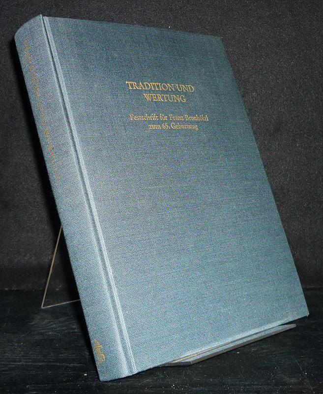 Tradition und Wertung. Festschrift für Franz Brunhölzl zum 65. Geburtstag. [Herausgegeben von Günter Bernt, Fidel Rädle, Gabriel Silagi].