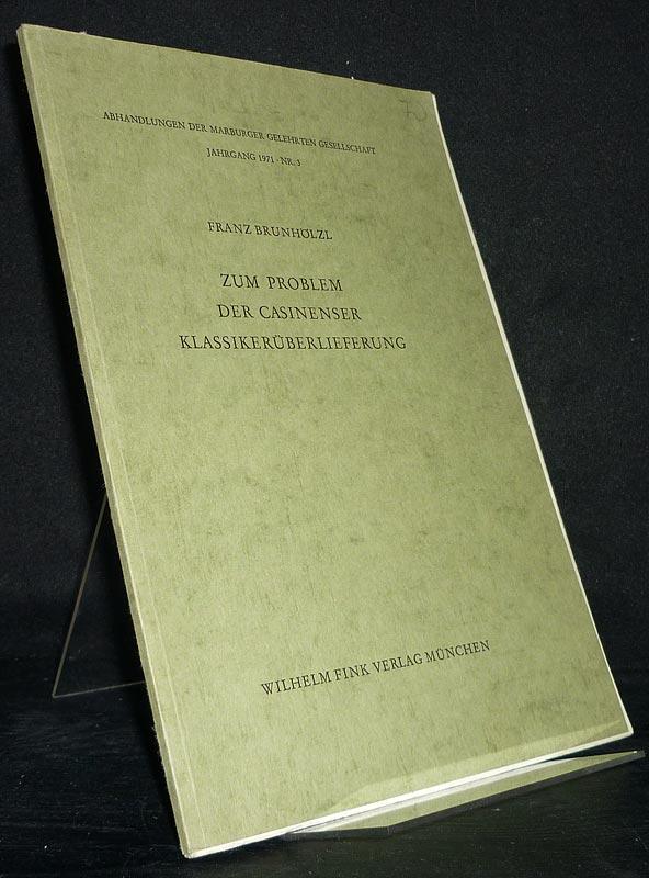 Zum Problem der Casinenser Klassikerüberlieferung. Von Franz Brunhölzl. (= Abhandlungen der Marburger Gelehrten Gesellschaft, Jahrgang 1971, Nr. 3).