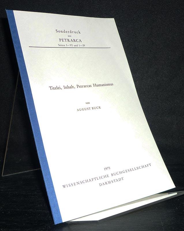 Titelei, Inhalt, Petrarcas, Humanismus. Von August Buck. (= Wege der Forschung, Band 153. / Sonderdruck aus Petrarca).