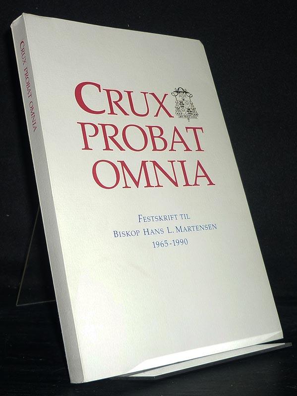 Crux probat omnia. Festskrift til biskop hans L. Martensen. [Redaktion: Kaspar Kallan, Sebastian Olden-Jorgensen u.a.].