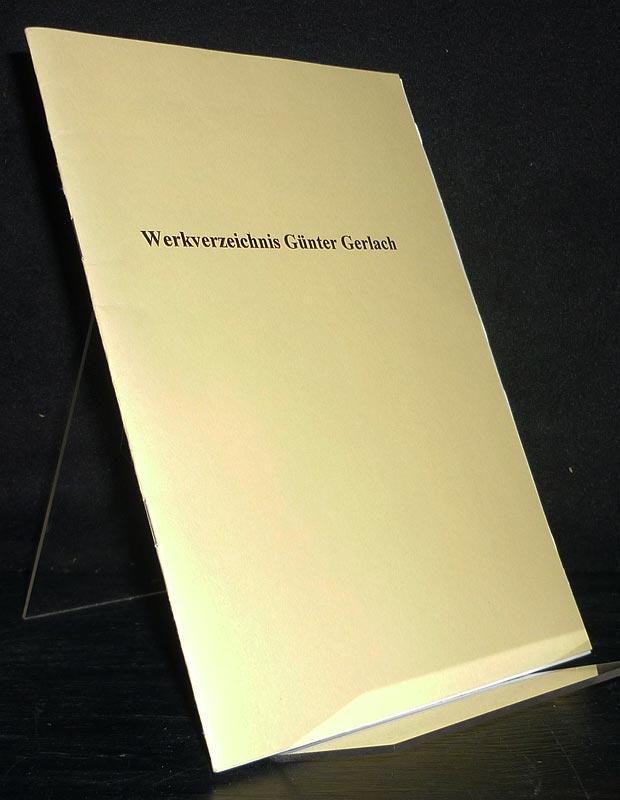 Werkverzeichnis Günter Gerlach. [Ergänzung der Veröffentlichung des Deutschen Komponisten-Verbandes].
