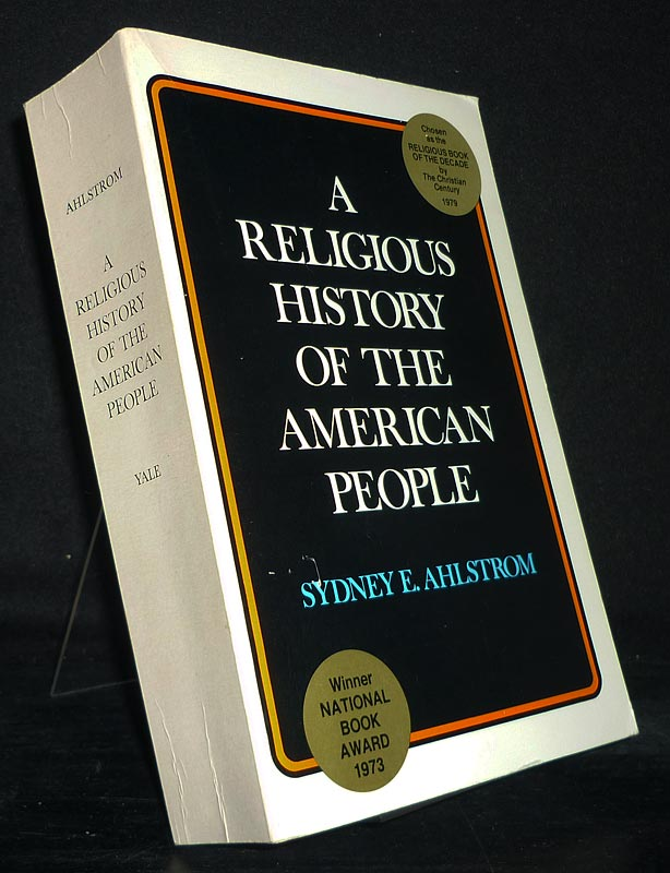 A Religious History of the American People.  [By Sydney E. Ahlstrom].