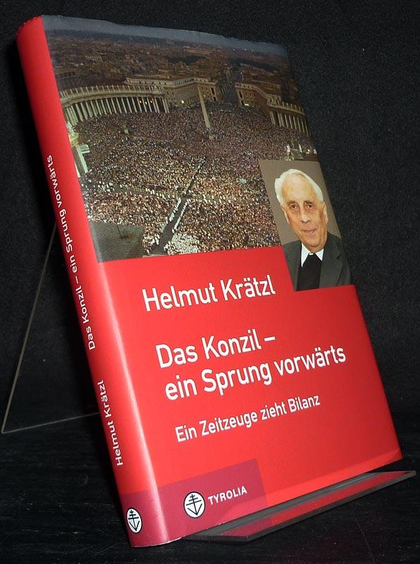 Krätzl, Helmut: Das Konzil - ein Sprung vorwärts. 50 Jahre Zweites Vatikanisches Konzil. Ein Zeitzeuge zieht Bilanz. [Von Helmut Krätzl].