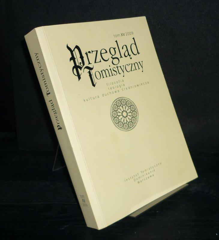 Przeglad Tomistyczny. Filozofia, teologia, kultura duchowa sredniowiecza, Tom 15, 2009.