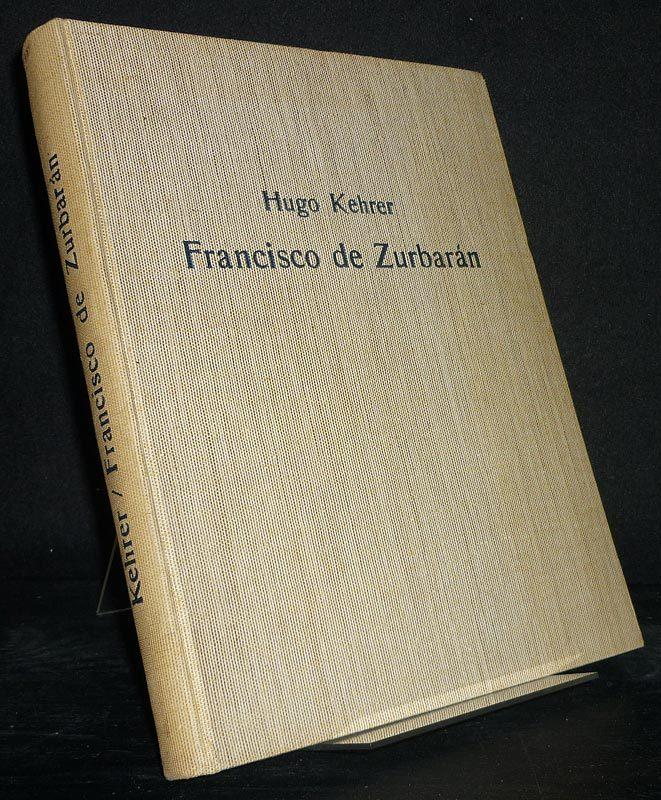 Francisco de Zurbaran. [Von Hugo Kehrer].