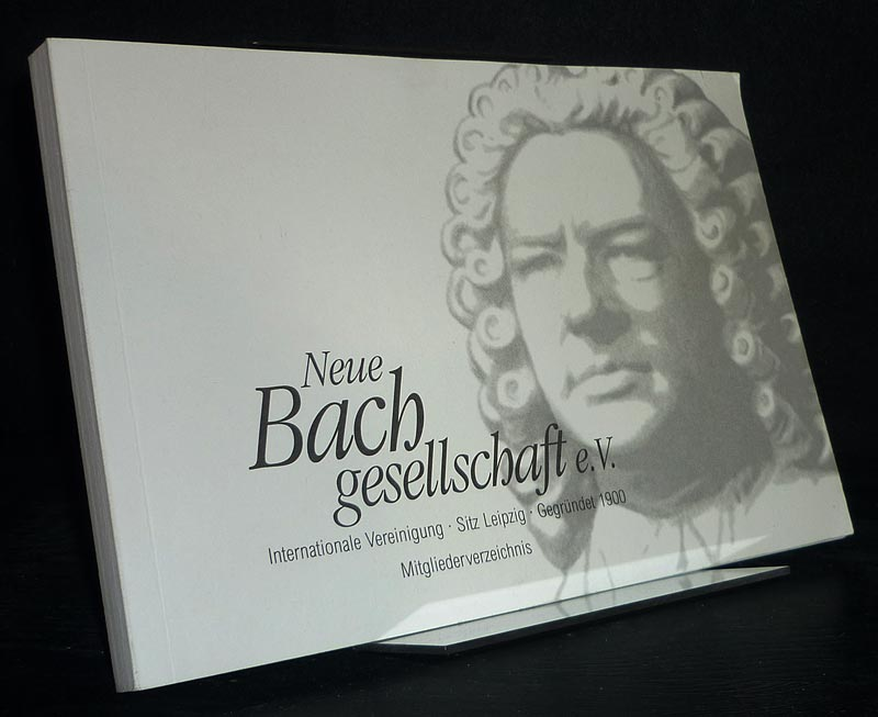 Neue Bach-Gesellschaft e.V.: Mitgliederverzeichnis (Stand 25. Juni 2003).