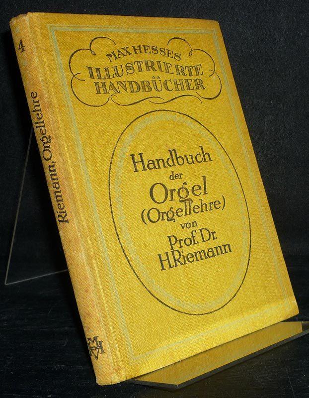 Katechismus der Orgel (Orgellehre). Von Hugo Riemann. (= Max Hesses illustrierte Katechismen, Band 4). 3. Auflage.