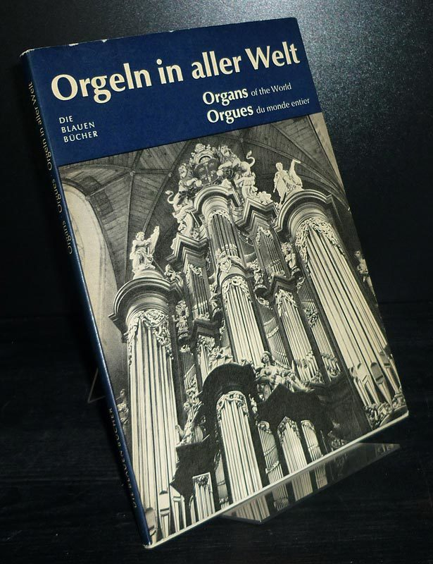 Orgeln in aller Welt. Organs of the World. Orgues du monde entier. [Von Walter Haacke].