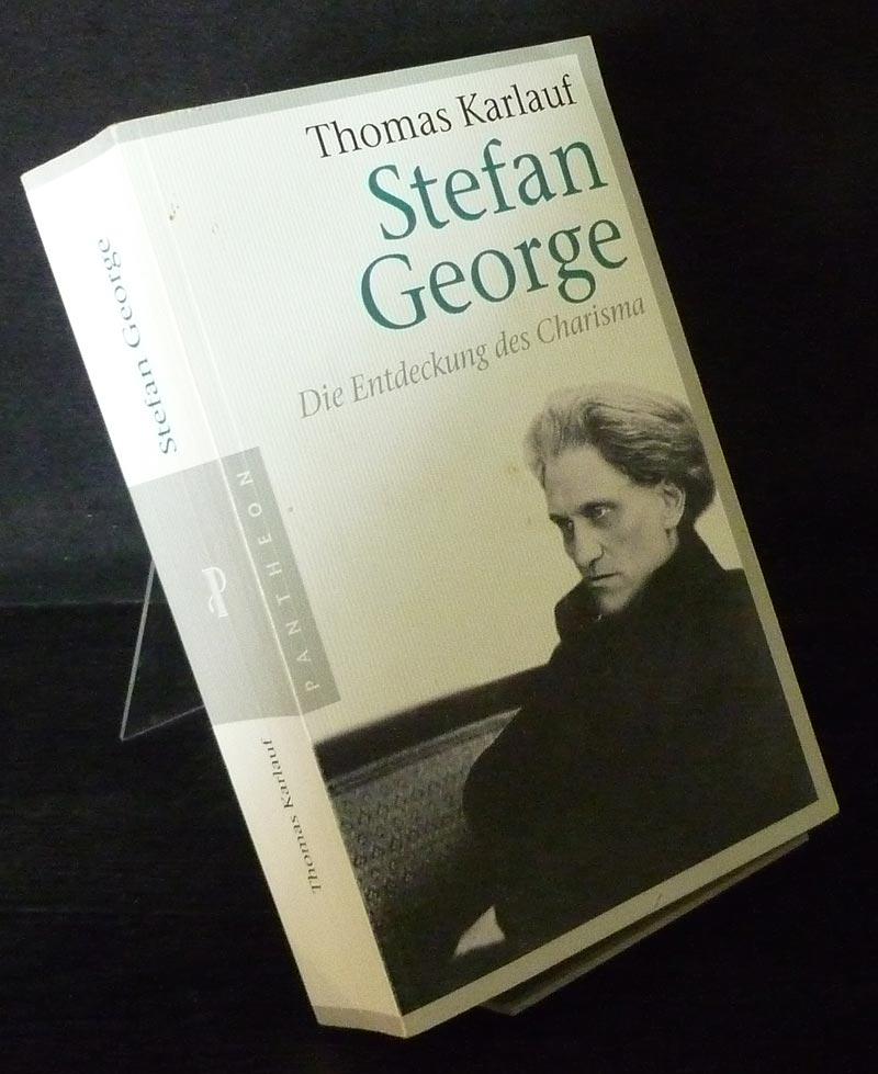 Stefan George. Die Entdeckung des Charisma. Biographie. [Von Thomas Karlauf].
