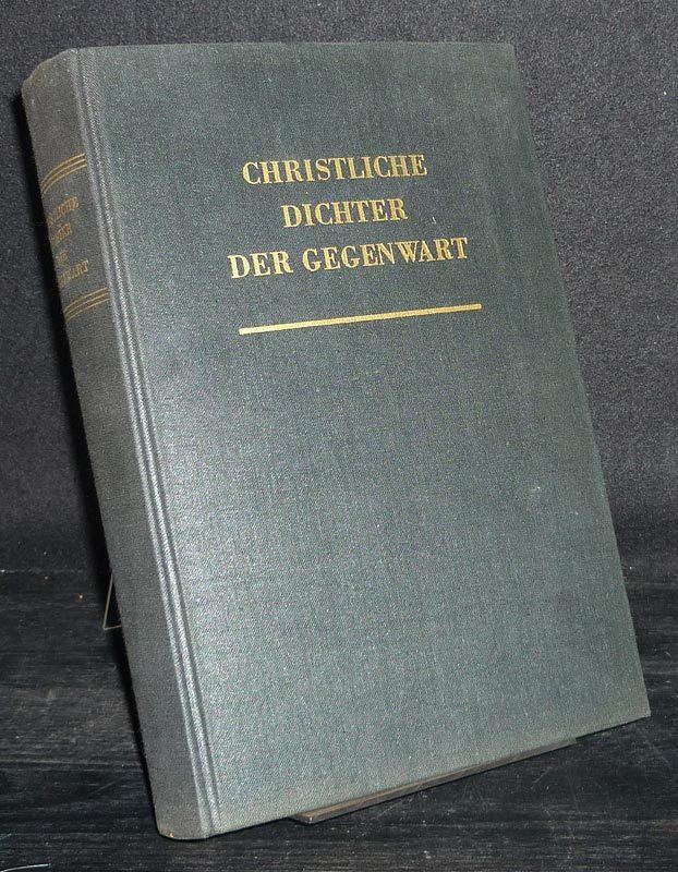 Christliche Dichter der Gegenwart. Beiträge zur europäischen Literatur. Herausgegeben von Hermann Friedmann und Otto Mann.