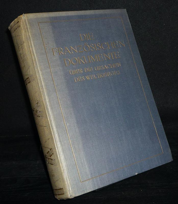 Die französischen Dokumente über die Ursachen des Weltkrieges 1911-1914. Band 1: 4. November 1911 bis 7. Februar 1912).