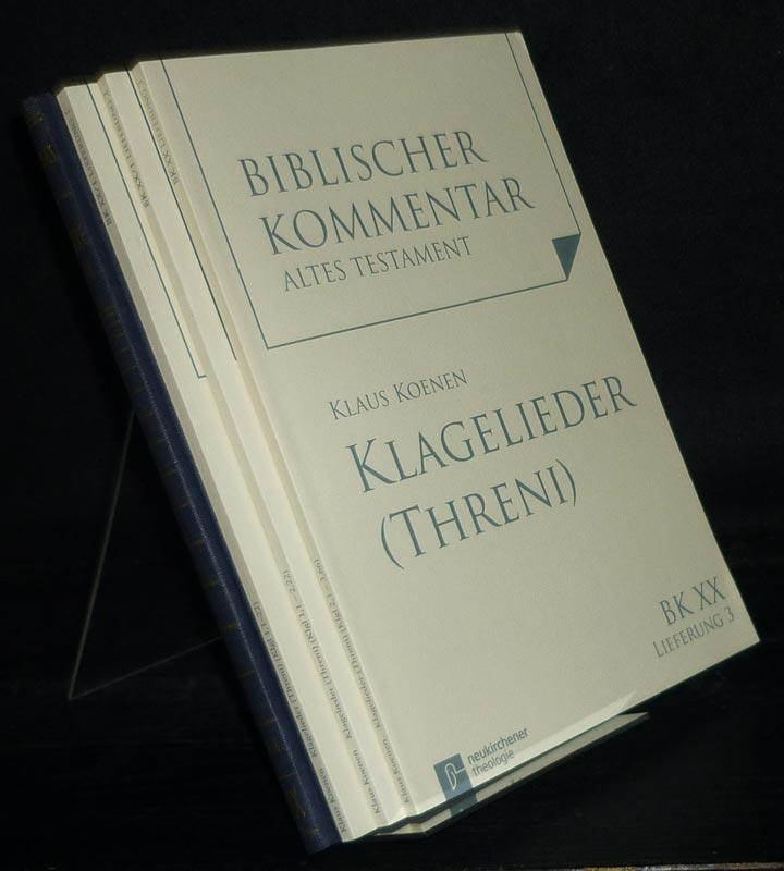 Klagelieder (Threni) 1,1 - 3,66. [3 Einzellieferungen. Von Klaus Koenen]. (= Biblischer Kommentar. Altes Testament, Band 20/1,1 - 20/1,3). 3 Einzellieferungen. / Neubearbeitung.