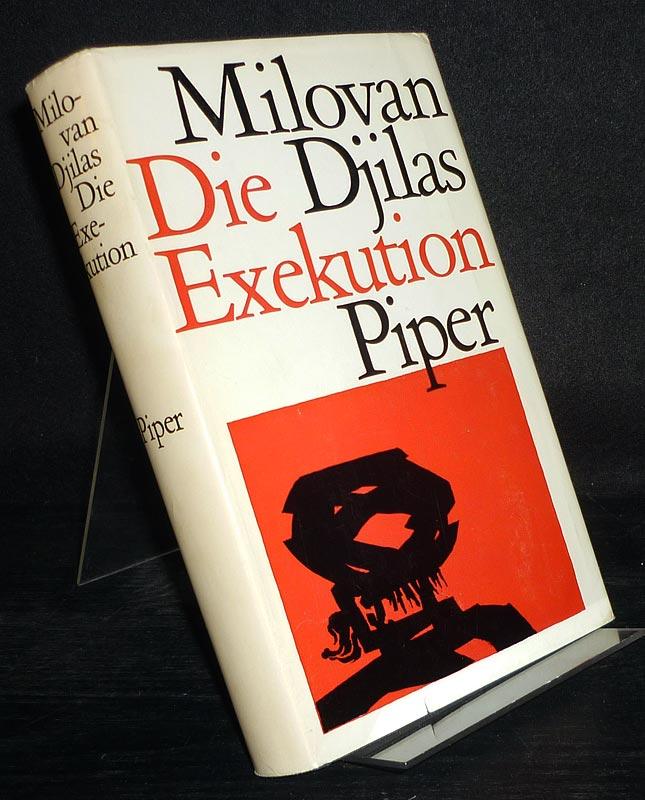 Die Exekution und andere Erzählungen. [Von Milovan Djilas].