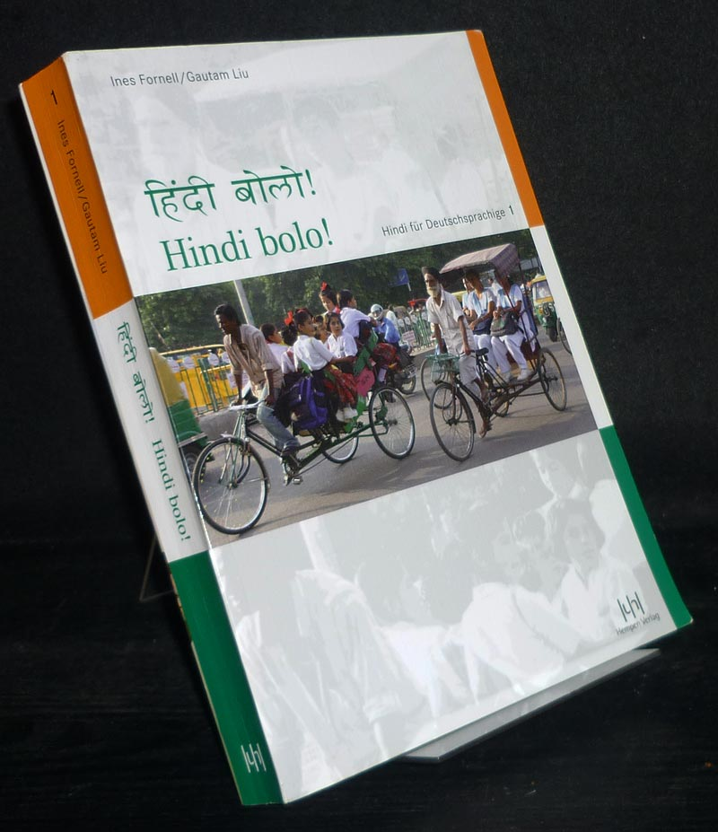 Hindi bolo! Hindi für Deutschsprachige. Teil 1: Lehrbuch mit Audio-CD. [Von Ines Fornell und Gautam Liu]. 3., überarbeitete Auflage.