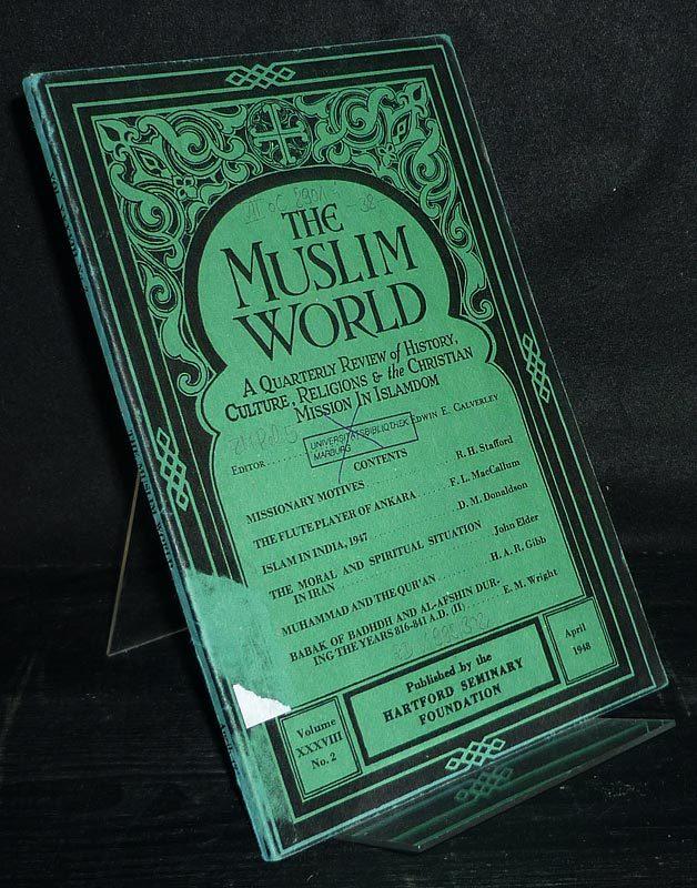 Calverley, Edwin E.: The Muslim World. - Volume 38, No. 2, April 1948. A Quarterly Review of History, Culture, Religions & the Christian Mission in Islamdom. [Editor: Edwin E. Calverley].