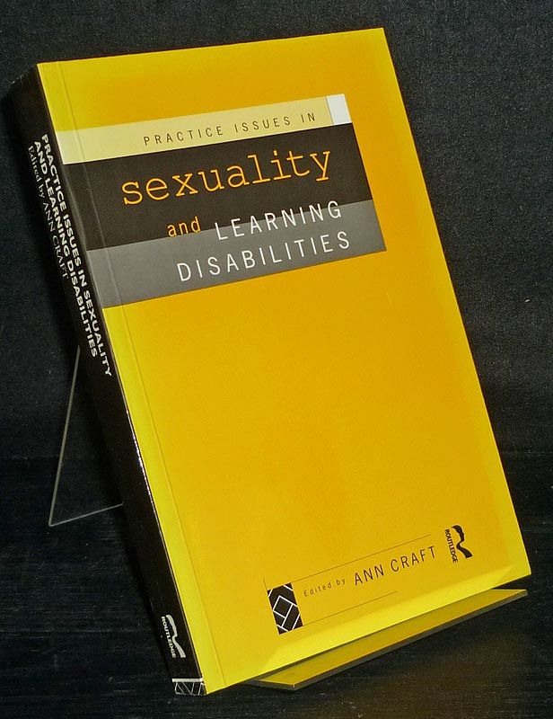 Practice Issues in Sexuality and Learning Disabilities. Edited by Ann Craft.