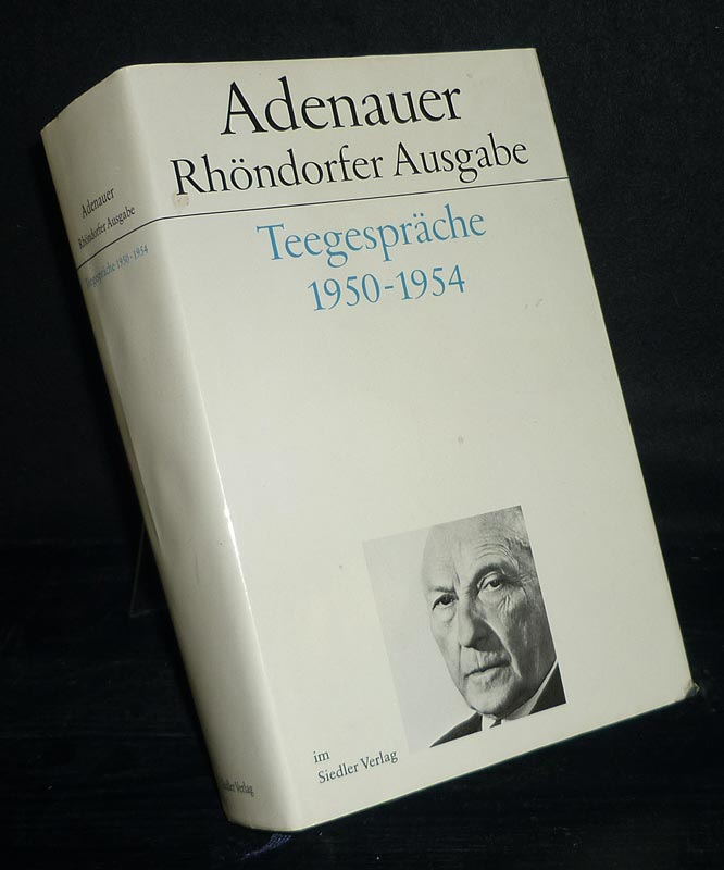Adenauer. Teegespräche 1950-1954. Bearbeitet von Hanns Jürgen Küsters. (Adenauer, Rhöndorfer Ausgabe. Stiftung Bundeskanzler-Adenauer-Haus).