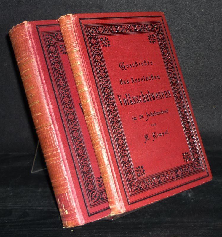 Kimpel, Harald: Geschichte des hessischen Volksschulwesens im 19. Jahrhundert. [2 Bände. Von Harald Kimpel]. 2 Bände (= vollständig).