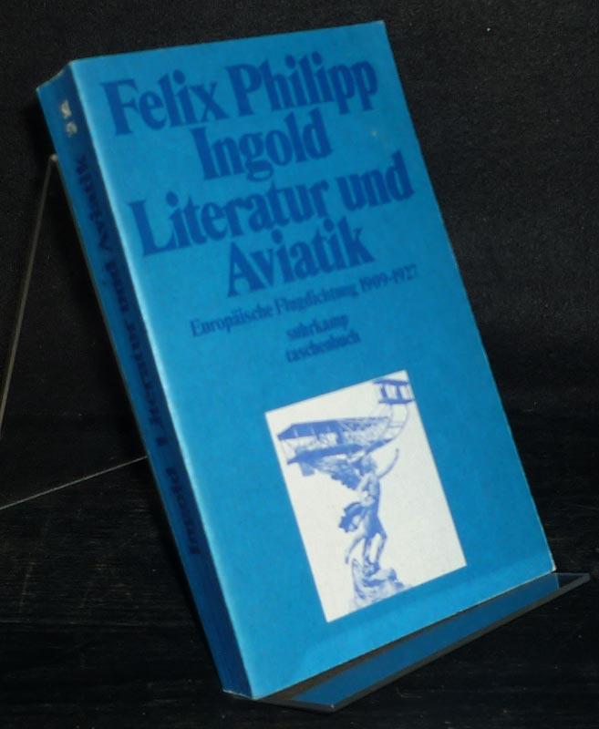 Ingold, Felix Philipp: Literatur und Aviatik. Europäische Flugdichtung 1909-1927. Mit einem Exkurs über die Flugidee in der modernen Malerei und Architektur. Von Felix Philipp Ingold. (= Suhrkamp-Taschenbücher, Band 576).
