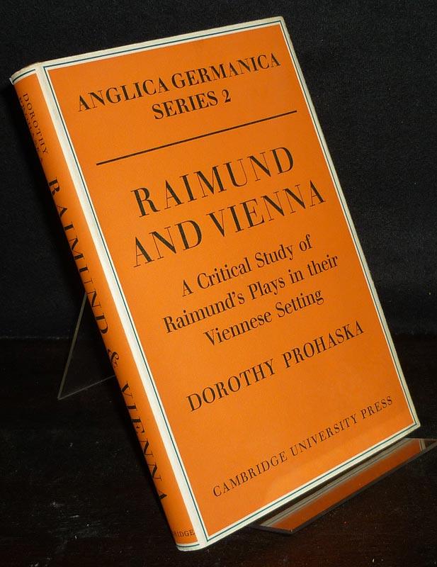 Raimund and Vienna. A Critical Study of Raimund