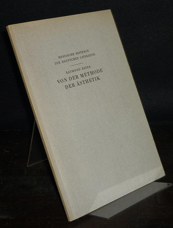 Von der Methode der Ästhetik. De la Methode en Esthetique. [Von Raymond Bayer]. Übersetzt von Wolfgang Engelhardt. (Hessische Beiträge zur deutschen Literatur).