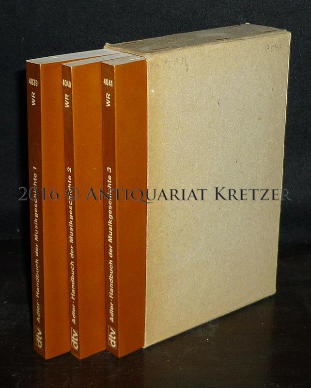 Handbuch der Musikgeschichte. [3 Bände]. Herausgegeben von Guido Adler. (= dtv. Wissenschaftliche Reihe). 3 Bände (= vollständig). / Fotomechanischer Nachdruck der 2., verbesserten, ergänzten und vermehrten Auflage Berlin-Wilmersdorf 1930.