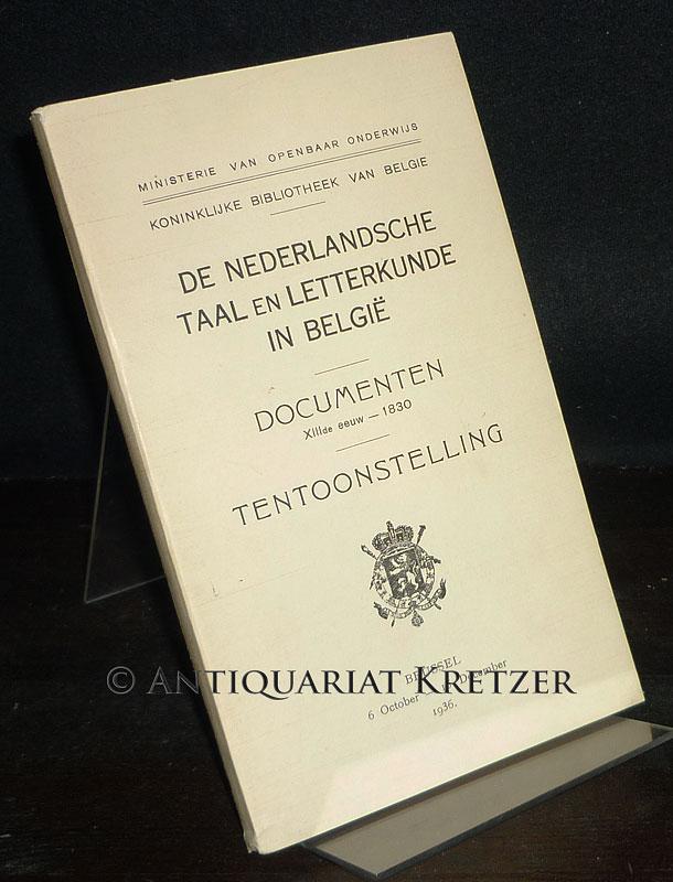 De Nederlandsche taal en letterkunde in Belgie. Documenten XIIIde eeuw - 1830. Tentoonstelling. (Koninklijke Bibliotheek van Belgie).