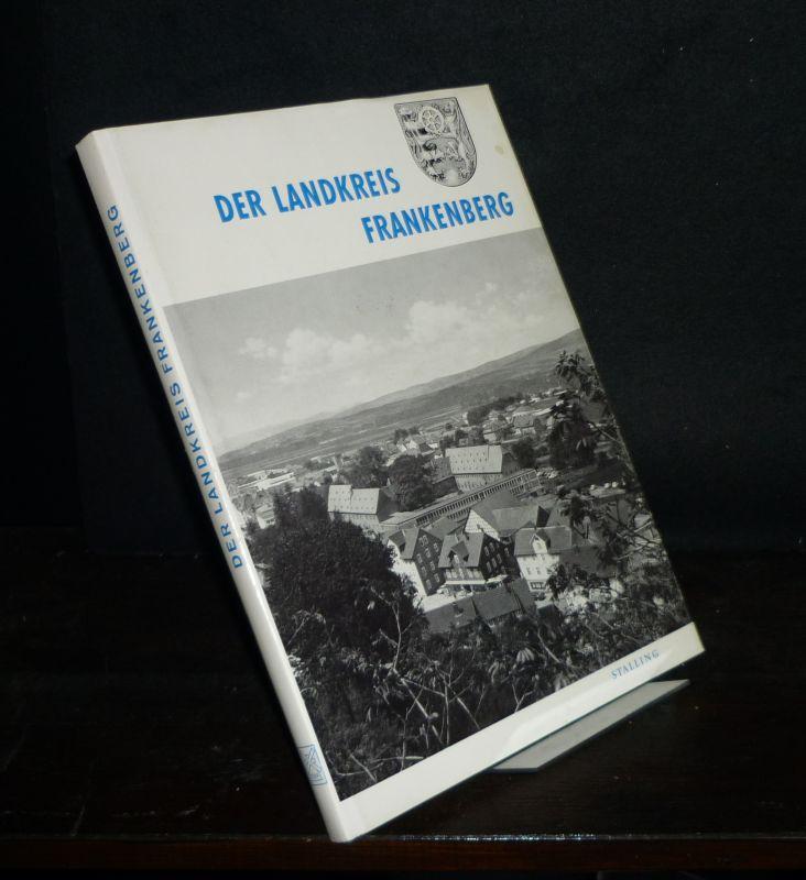 Der Landkreis Frankenberg. Lebendige Tradition, bewusster Fortschritt. Gesamtredaktion: Heinz-Friedrich Albert.