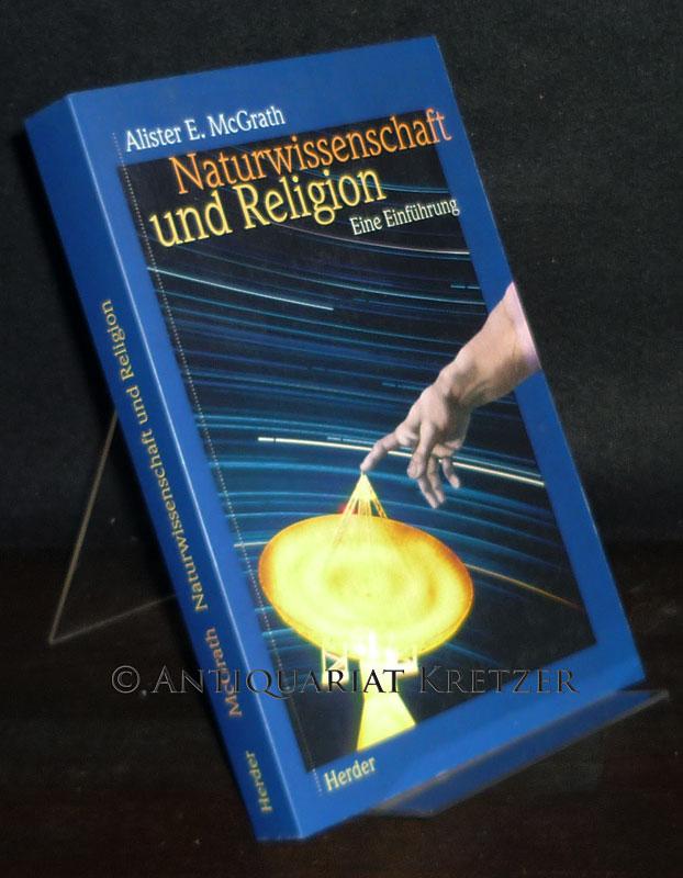 Naturwissenschaft und Religion. Eine Einführung. [Von Alister E. McGrath].