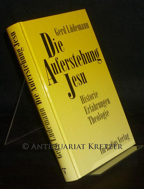 Die Auferstehung Jesu. Historie, Erfahrung, Theologie. [Von Gerd Lüdemann]. Vom Autor durchgesehene Neuausgabe.