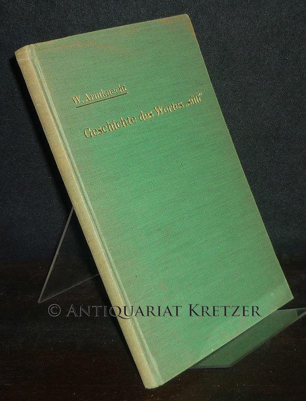 """Geschichte des Wortes """"süß"""" - Teil 1: Bis zum Ausgang des Mittelalters. Von Werner Armknecht. (= Germanische Studien, Heft 171)."""