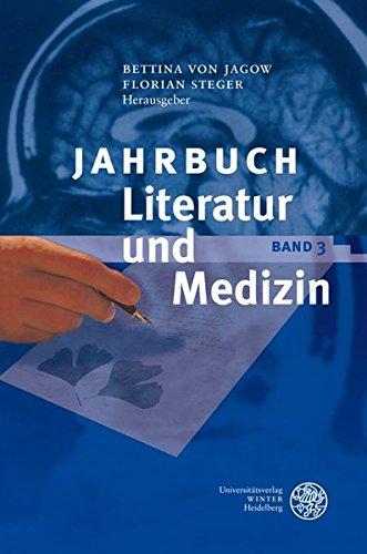 Jahrbuch Literatur und Medizin: Band III  Auflage: 1 - Jagow, Bettina von und Florian Steger