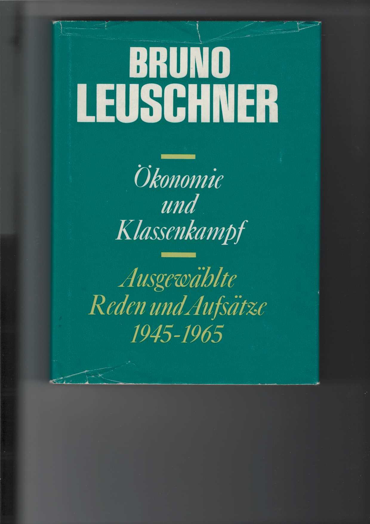 Leuschner, Bruno: Ökonomie und Klassenkampf. Ausgewählte Reden und Aufsätze 1945 - 1965. Institut für Marxismus-Leninismus beim ZK der SED. Mit 26 Abbildungen.