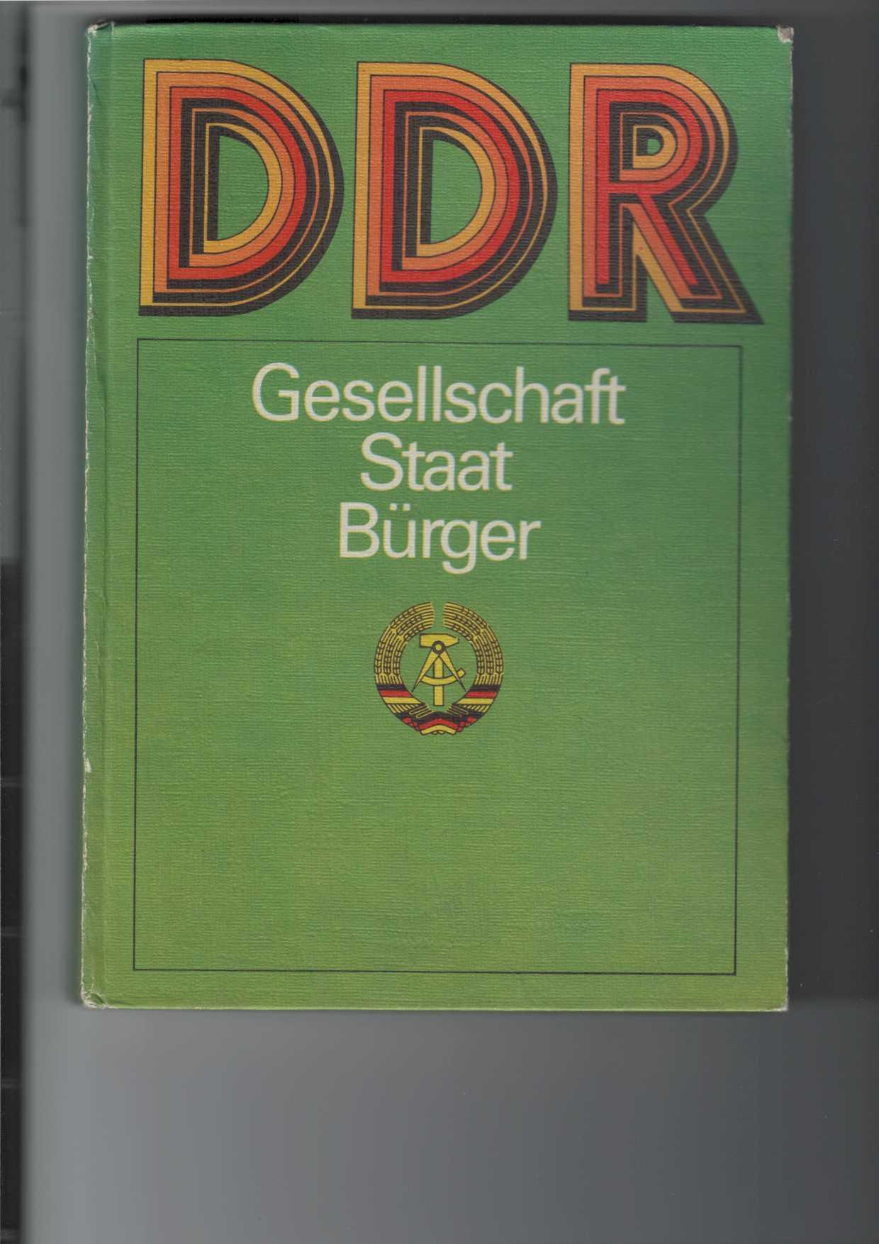 DDR - Gesellschaft, Staat, Bürger. Hrsg.: Akademie für Staats- und Rechtswissenschaft der DDR Potsdam-Babelsberg, 2., überarbeitete Aufl.,
